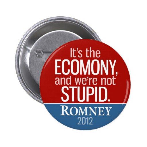 Es la economía, y no somos estúpidos - Romney Pin