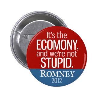 Es la economía, y no somos estúpidos - Romney Pin Redondo De 2 Pulgadas