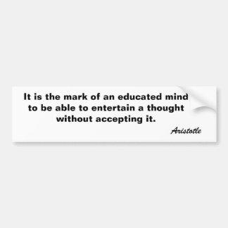 Es la marca de una mente educada a ser t capaz… pegatina para auto