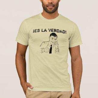 ¡Es La Verdad! T-Shirt