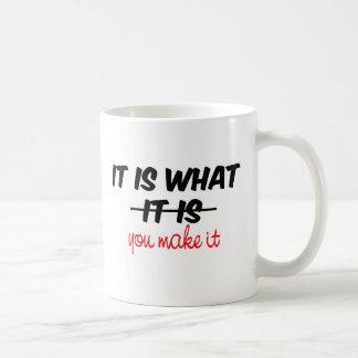 Es lo que usted le hace tazas de café