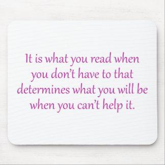 Es lo que usted lee cuando usted no lo hace tuvo tapete de ratones