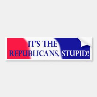 ¡Es los republicanos, estúpidos! Pegatina De Parachoque