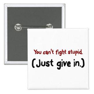 Es más fácil apenas dar adentro al estúpido pin cuadrada 5 cm
