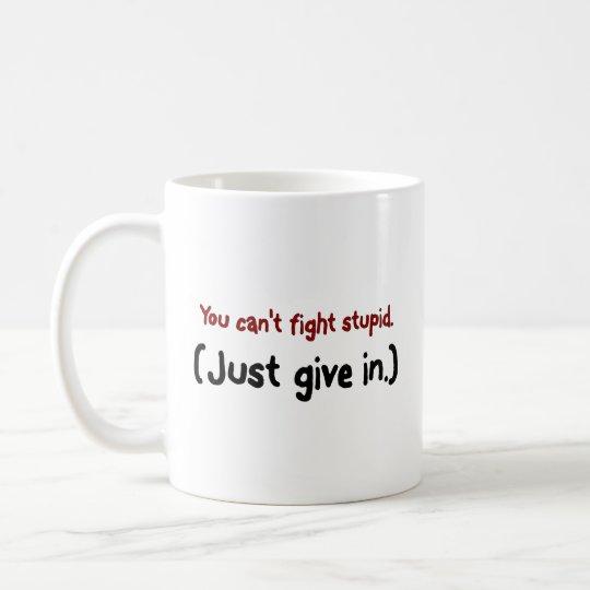Es más fácil apenas dar adentro al estúpido taza de café