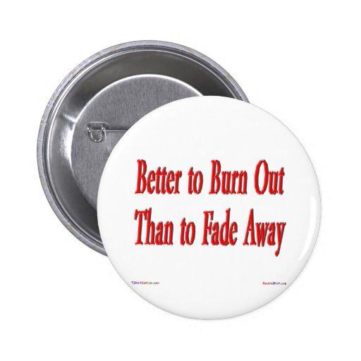 ¡Es mejor quemar! Botón Pin Redondo De 2 Pulgadas