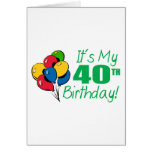 Es mi 40.o cumpleaños (los globos) tarjeta