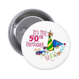 Es mi 50.o cumpleaños (los gorras del fiesta) pin redondo de 2 pulgadas