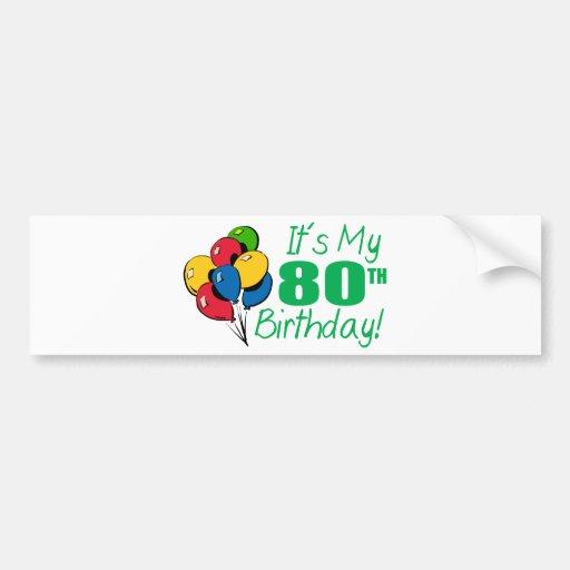 Es mi 80.o cumpleaños (los globos) pegatina de parachoque