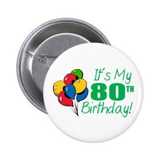 Es mi 80.o cumpleaños (los globos) pin redondo de 2 pulgadas