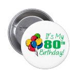 Es mi 80.o cumpleaños (los globos) pins