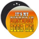 ¡Es mi cerveza del cumpleaños yo! Chiste divertido Pin