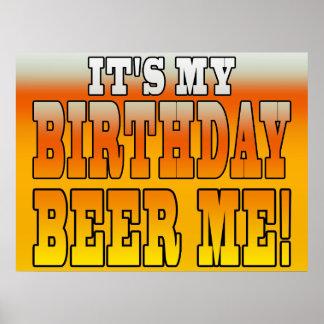 ¡Es mi cerveza del cumpleaños yo! Chiste divertido Póster