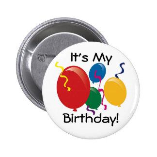 ¡Es mi cumpleaños!  Botón Pin Redondo De 2 Pulgadas