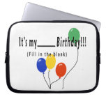 ¡Es mi cumpleaños del __! Funda Portátil