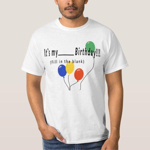 ¡Es mi cumpleaños del __! Playera