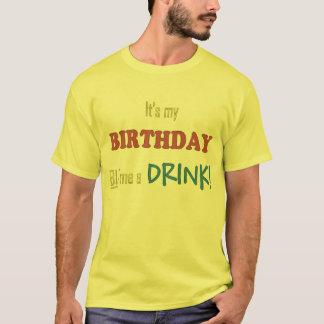 ¡Es mi cumpleaños me compra una bebida! Playera