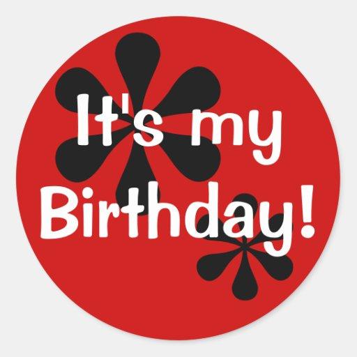 ¡Es mi cumpleaños! Pegatina Redonda