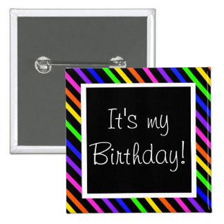 ¡Es mi cumpleaños! Pin Cuadrado