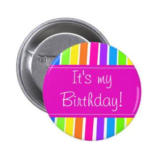 ¡Es mi cumpleaños! Pin Redondo 5 Cm