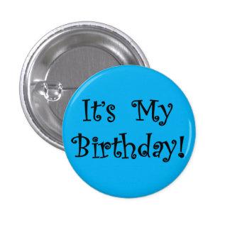 Es mi cumpleaños pin redondo de 1 pulgada