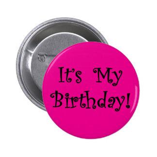 Es mi cumpleaños pin redondo de 2 pulgadas