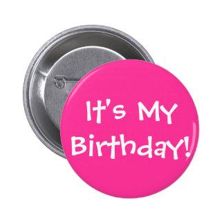 ¡Es mi cumpleaños! Pin Redondo De 2 Pulgadas