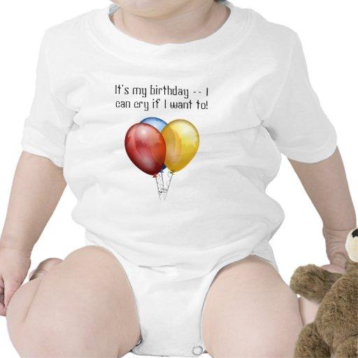 Es mi cumpleaños -- ¡Puedo llorar si quiero a! Trajes De Bebé