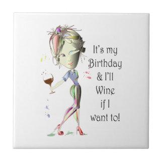 ¡Es mi cumpleaños y Wine si quiero a! Azulejo Cuadrado Pequeño