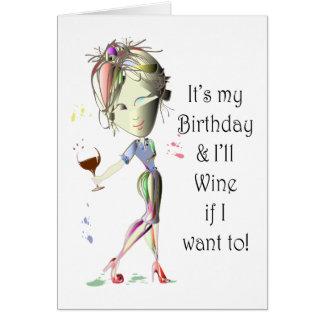 ¡Es mi cumpleaños y Wine si quiero a! Tarjeta De Felicitación
