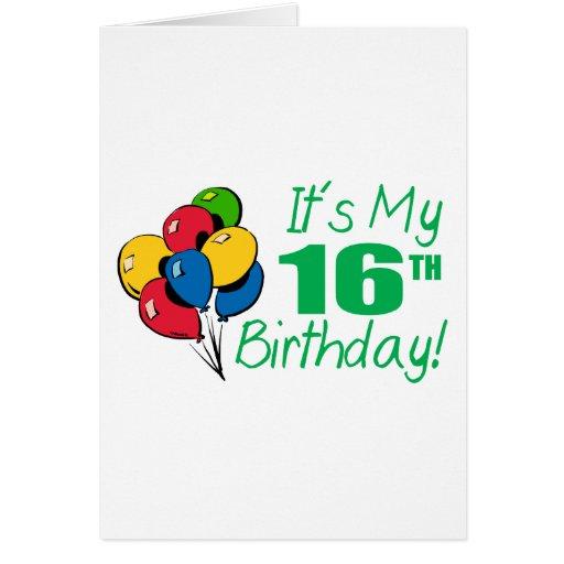Es mi décimosexto cumpleaños (los globos) tarjeta de felicitación