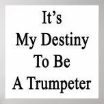 Es mi destino a ser un trompetista posters