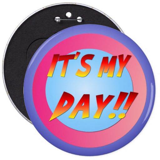 ¡Es mi día! Botón Pin