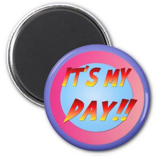 ¡Es mi día! Imán