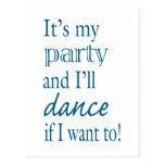 ¡Es mi fiesta y bailaré si quiero a! Postales