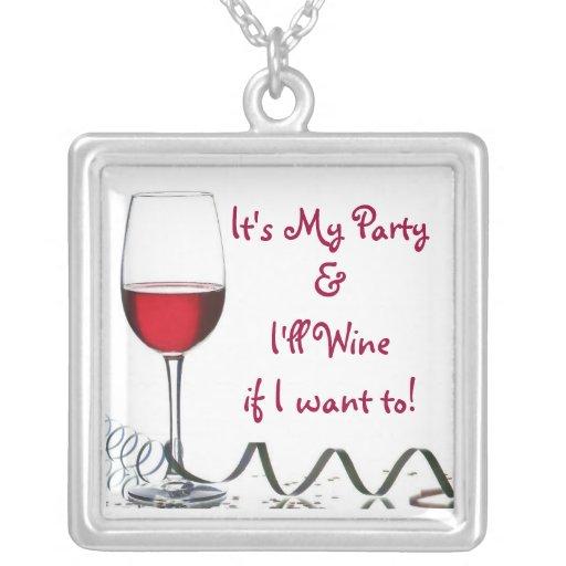 ¡Es mi fiesta y Wine si quiero a! Colgante Cuadrado