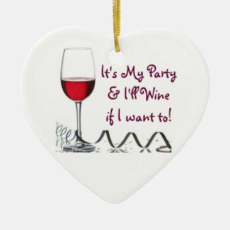 ¡Es mi fiesta y Wine si quiero a! Ornamento De Navidad