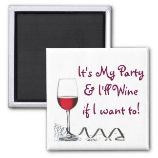 ¡Es mi fiesta y Wine si quiero a! Iman Para Frigorífico