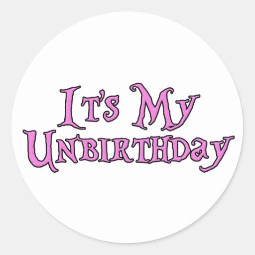 Es mi Unbirthday Pegatina Redonda