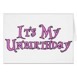 Es mi Unbirthday Tarjeta