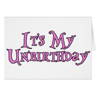 Es mi Unbirthday Tarjeta De Felicitación