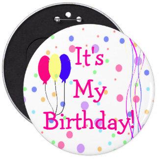 Es mis globos del cumpleaños pin redondo de 6 pulgadas