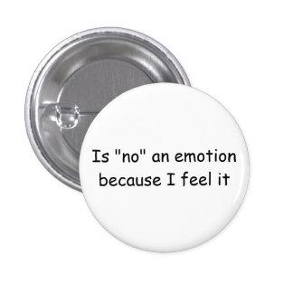 """""""Es ninguna una emoción porque la siento"""" abotonar Pin Redondo 2,5 Cm"""