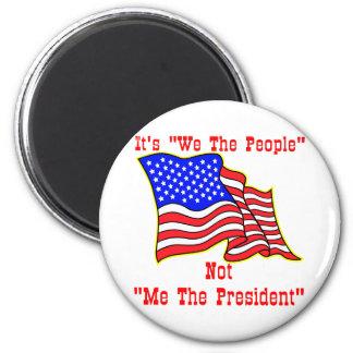 Es nosotros la gente no yo el presidente imán redondo 5 cm
