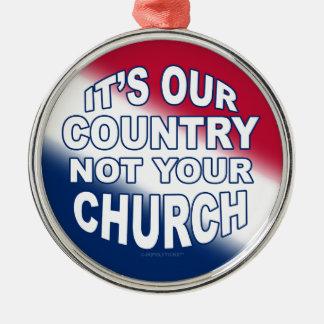 Es nuestro país - no su iglesia adorno navideño redondo de metal