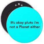 Es Plutón aceptable que no soy un planeta tampoco Pins