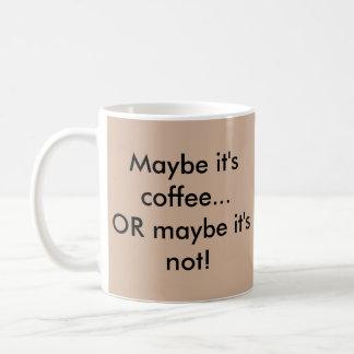Es quizá taza de café