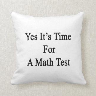 Es sí hora para una prueba de la matemáticas almohadas