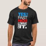 Es sí ningún rápido usted no puede conducirlo -1- playera