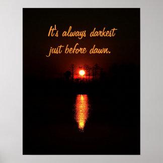 Es siempre el más oscuro momentos antes de amanece posters
